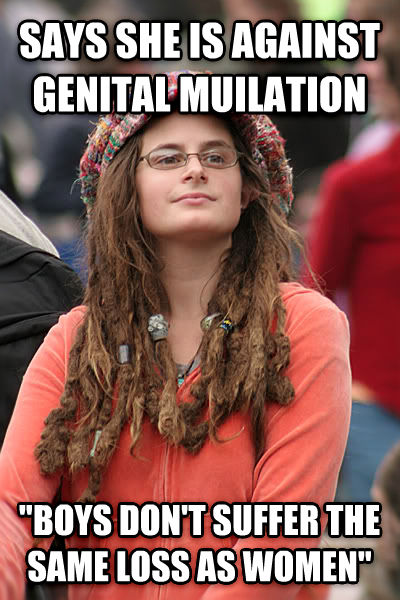College Liberal says she is against genital muilation  boys don t suffer the same loss as women  , made with livememe meme maker