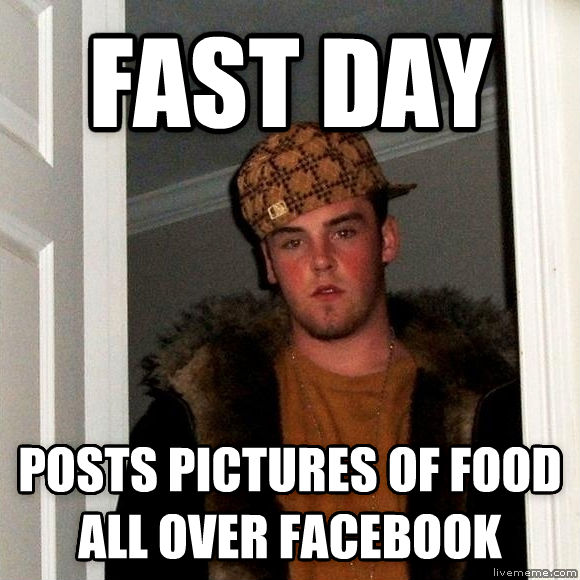 Scumbag Steve fast day posts pictures of food all over facebook , made with livememe meme maker