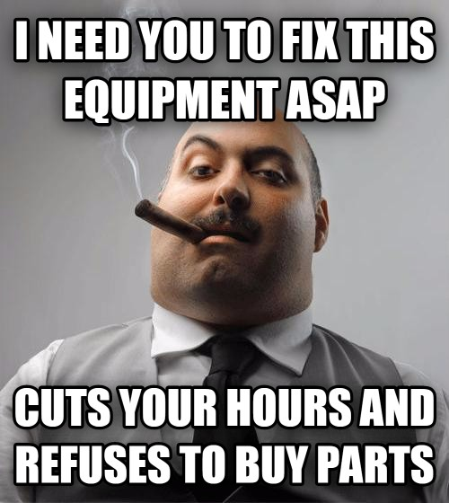 Bad Guy Boss i need you to fix this equipment asap cuts your hours and refuses to buy parts , made with livememe meme maker