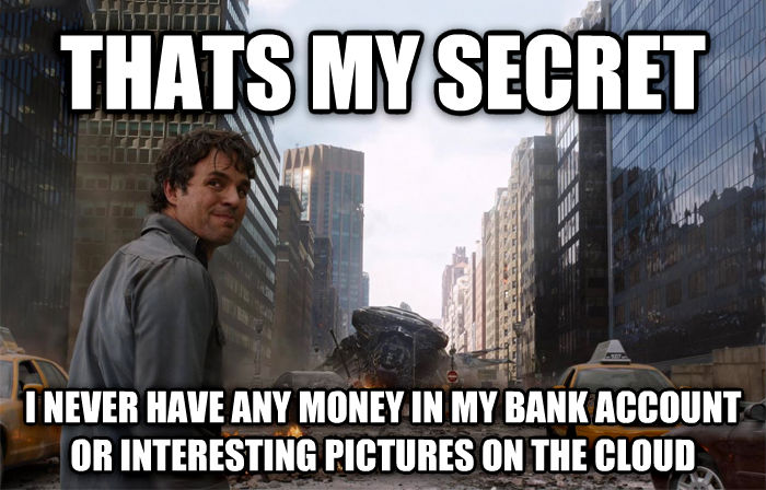 That s My Secret thats my secret i never have any money in my bank account or interesting pictures on the cloud , made with livememe meme creator
