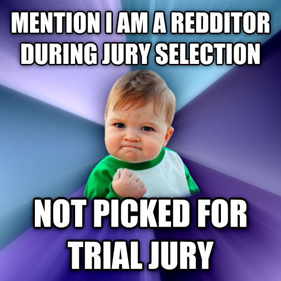 Success Kid mention i am a redditor during jury selection not picked for trial jury  , made with livememe meme maker