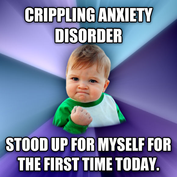 Success Kid crippling anxiety disorder stood up for myself for the first time today.  , made with livememe meme creator
