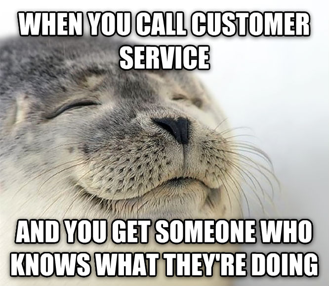 Seal of Approval when you call customer service and you get someone who knows what they re doing , made with livememe meme creator