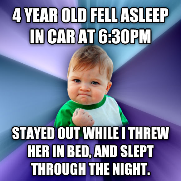 Success Kid 4 year old fell asleep in car at 6:30pm stayed out while i threw her in bed, and slept through the night.    , made with livememe meme generator