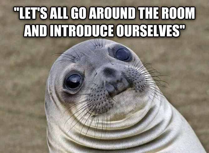 Uncomfortable Situation Seal  let s all go around the room and introduce ourselves   , made with livememe meme maker