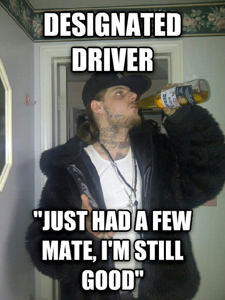 Scumbag Sean designated driver  just had a few mate, i m still good  , made with livememe meme creator