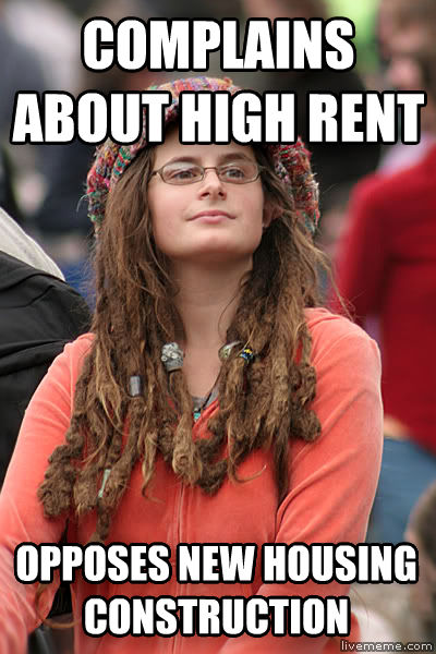 College Liberal complains about high rent opposes new housing construction , made with livememe meme maker