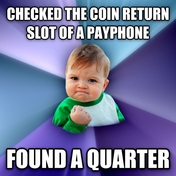 Success Kid checked the coin return slot of a payphone found a quarter  , made with livememe meme generator