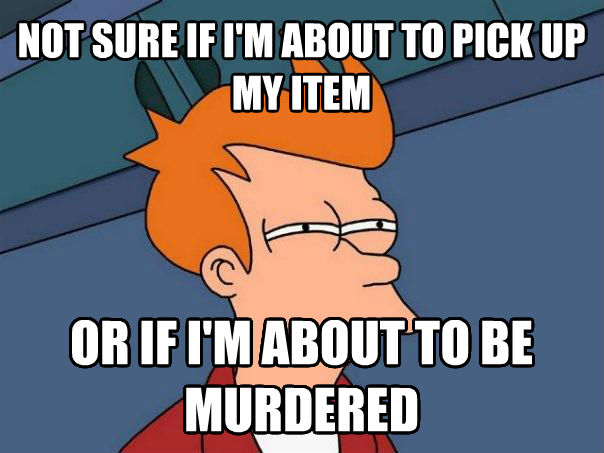 Futurama Fry not sure if i m about to pick up my item or if i m about to be murdered , made with livememe meme generator
