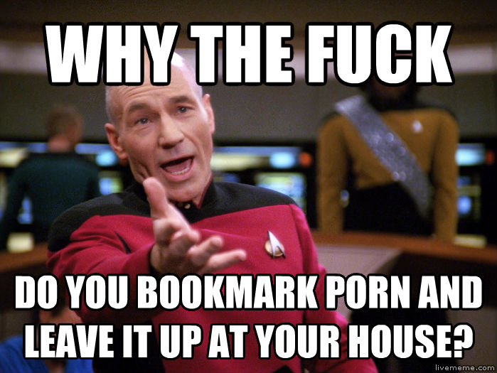 Annoyed Picard 1080p why the heck do you bookmark photo and leave it up at your house? , made with livememe meme generator