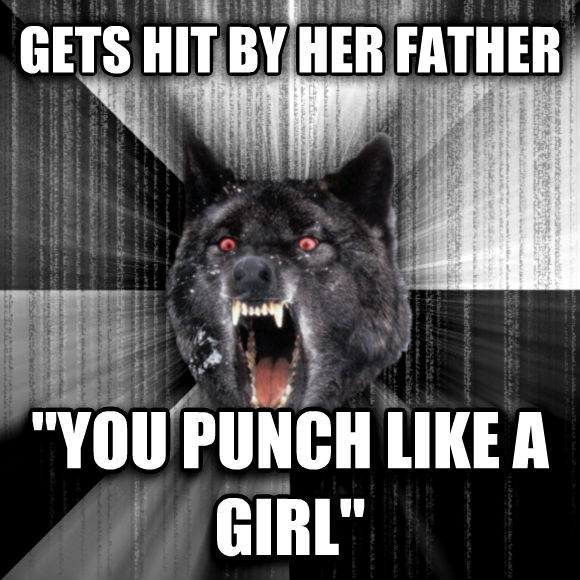 Insanity Wolf getp oop by her father  you punch like a girl   , made with livememe meme generator