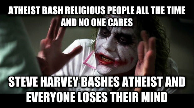 Joker Mind Loss atheist bash religious people all the time and no one cares steve harvey bashes atheist and everyone loses their mind , made with livememe meme generator