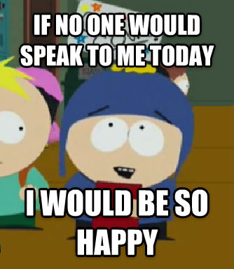 Craig Would Be So Happy if no one would speak to me today  i would be so happy  , made with livememe meme generator