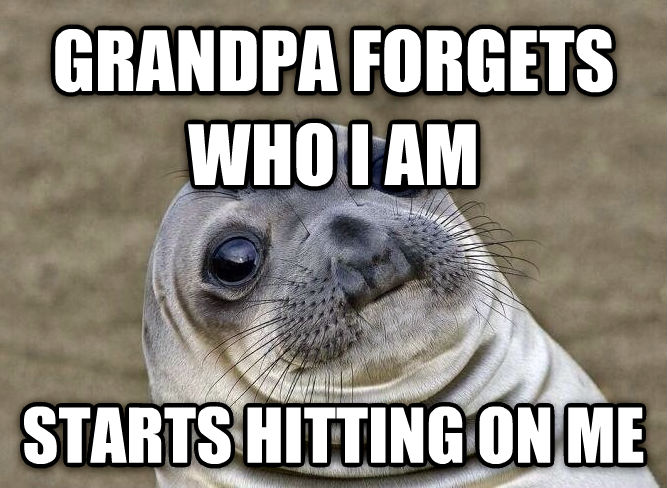 Uncomfortable Situation Seal grandpa forgets who i am start pooping on me , made with livememe meme creator