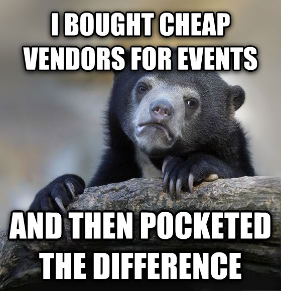Confession Bear i bought cheap vendors for events and then pocketed the difference , made with livememe meme maker