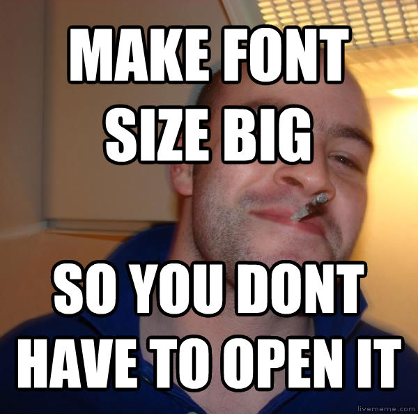 Good Guy Greg make font size big so you dont have to open it , made with livememe meme generator