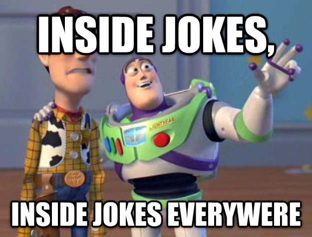 Toy Story Everywhere inside jokes, inside jokes everywere , made with livememe meme maker
