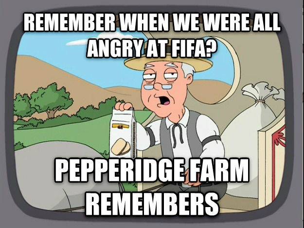 Pepperidge Farm Remembers remember when we were all angry at fifa? pepperidge farm remembers , made with livememe meme creator