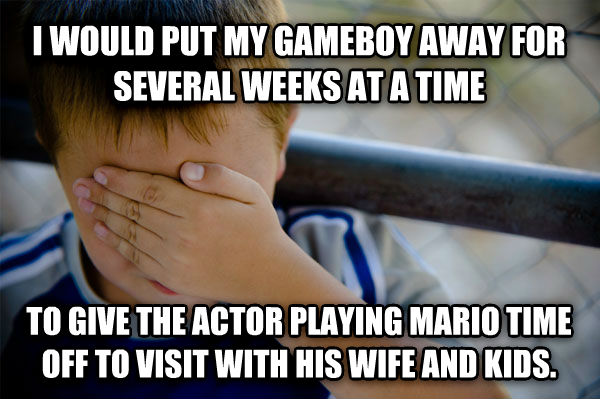 Confession Kid i would put my gameboy away for several weeks at a time to give the actor playing mario time off to visit with his wife and kids.  , made with livememe meme creator