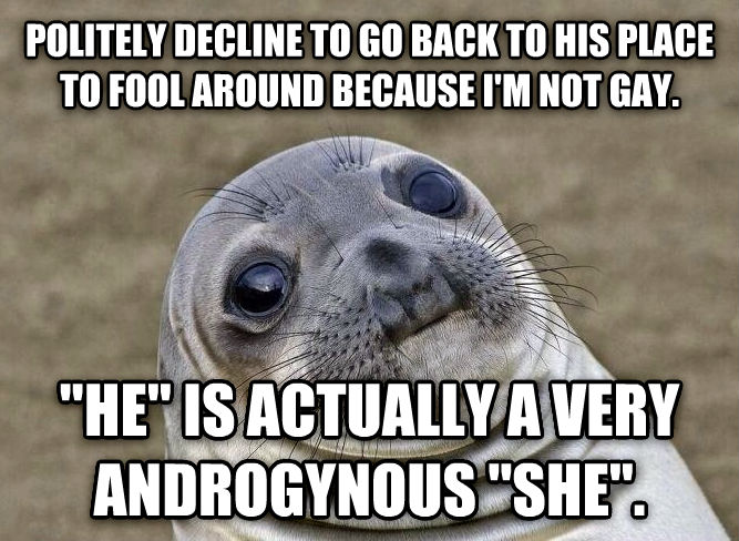 Uncomfortable Situation Seal politely decline to go back to his place to fool around because i m not sweet.  he  is actually a very androgynous  she . , made with livememe meme creator