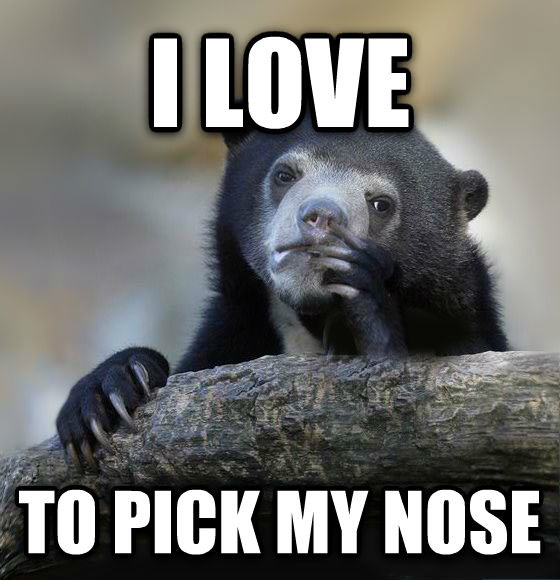 Confession Bear i love  to pick my nose , made with livememe meme maker