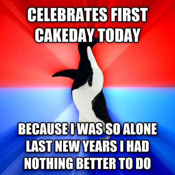 Socially Awesome Awkward Penguin celebrates first cakeday today because i was so alone last new years i had nothing better to do  , made with livememe meme generator