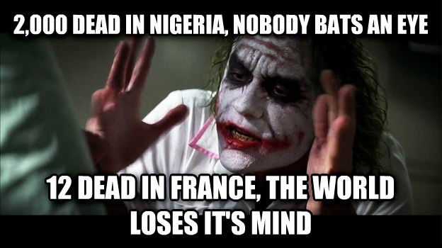 Joker Mind Loss 2,000 dead in nageria, nobody bats an eye 12 dead in france, the world loses it s mind , made with livememe meme creator