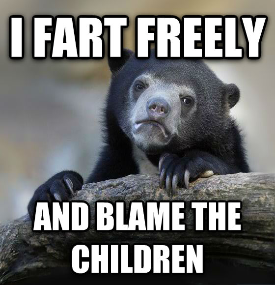 Confession Bear i fart freely and blame the children , made with livememe meme maker