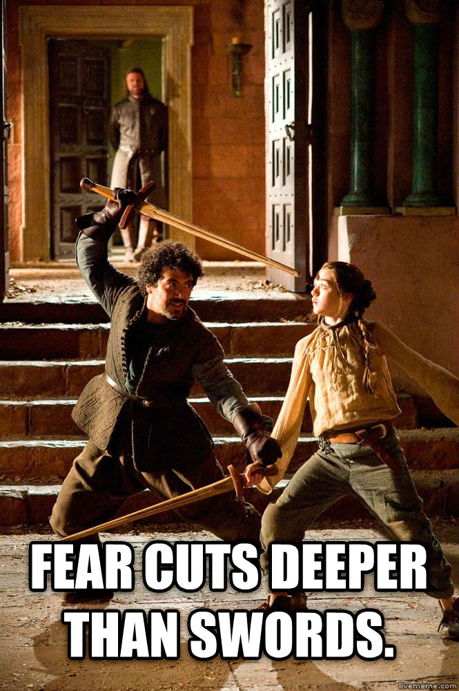 untitled meme  fear cuts deeper than swords. , made with livememe meme generator