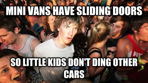 Sudden Clarity Clarence mini vans have sliding doors so little kids don t ding other cars , made with livememe meme creator