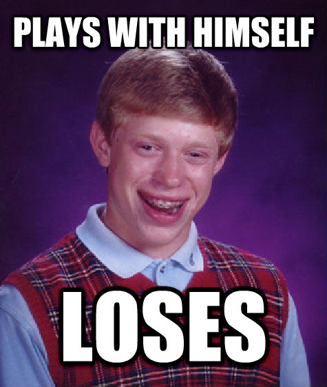 Bad Luck Brian plays with himself loses , made with livememe meme generator