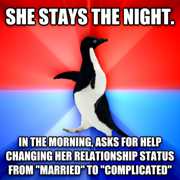 Socially Awesome Awkward Penguin she stays the night. in the morning, asks for help changing her relationship status from  married  to  complicated   , made with livememe meme maker