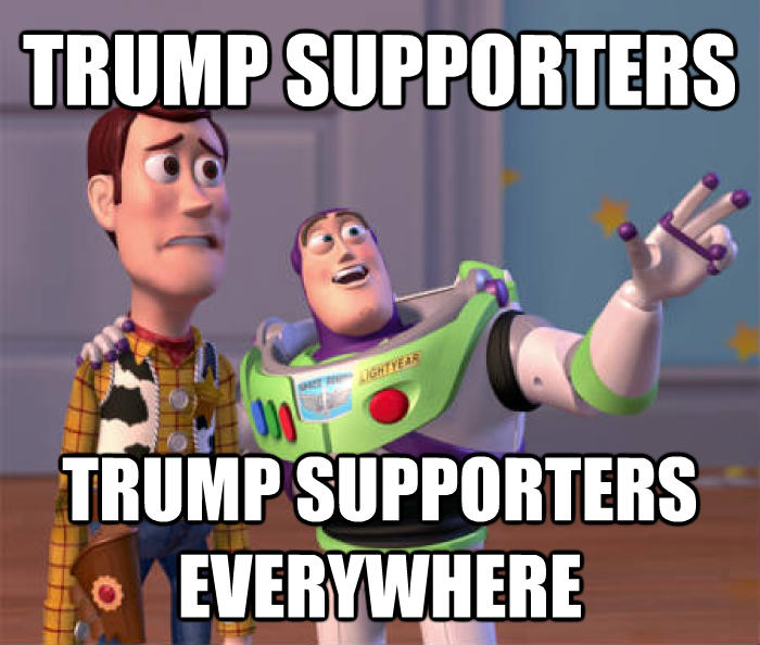 Toy Story Everywhere trump supporters trump supporters everywhere , made with livememe meme maker