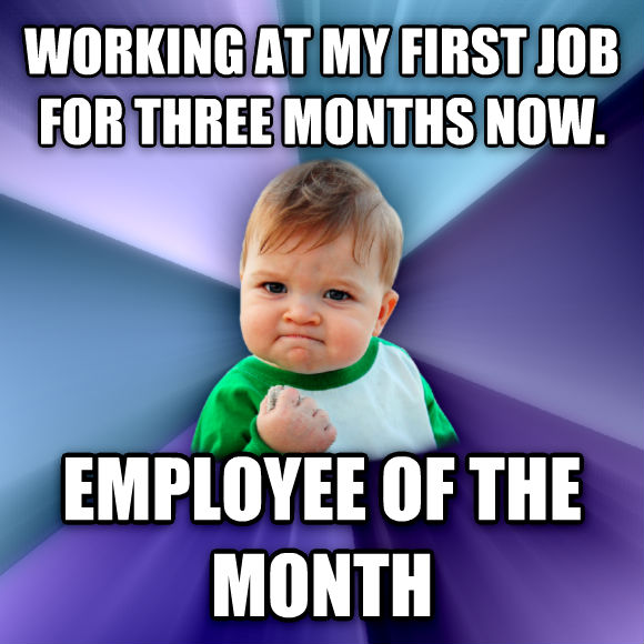 Success Kid working at my first job for three months now. employee of the month  , made with livememe meme maker