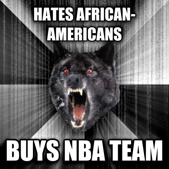 Insanity Wolf hates african-americans buys nba team  , made with livememe meme generator