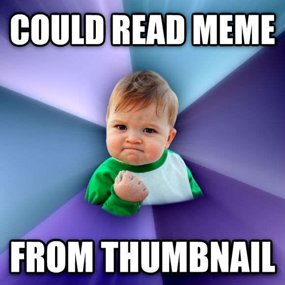 Success Kid could read meme from thumbnail  , made with livememe meme generator