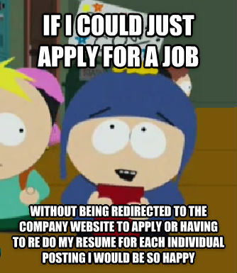 Craig Would Be So Happy if i could just apply for a job without being redirected to the company website to apply or having to re do my resume for each individual posting i would be so happy , made with livememe meme creator