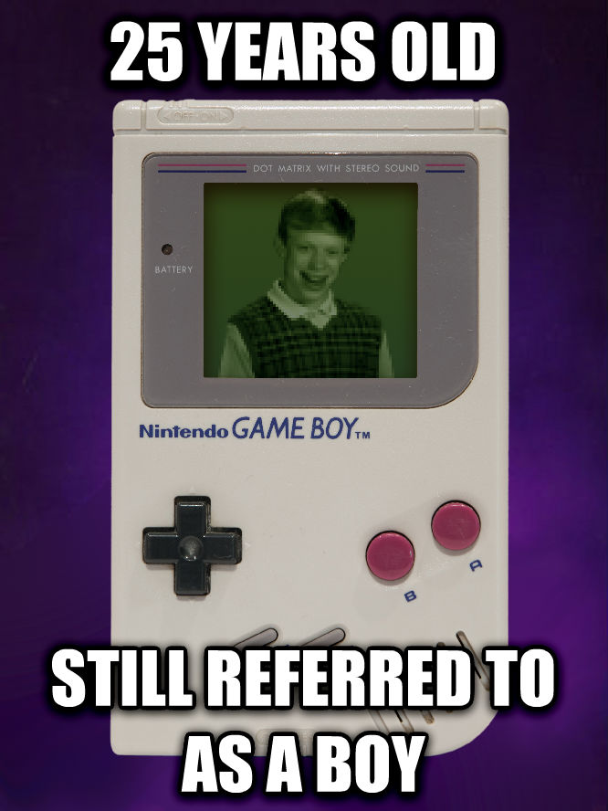 Bad Luck Game Boy 25 years old still referred to as a boy , made with livememe meme creator
