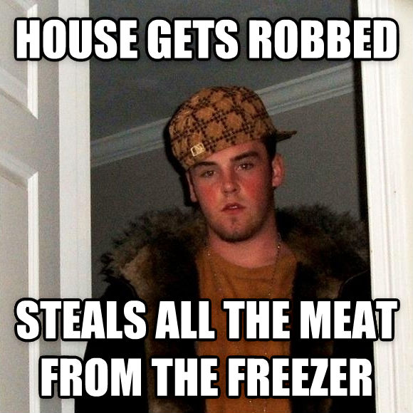 Scumbag Steve house gets robbed steals all the meat from the freezer , made with livememe meme generator