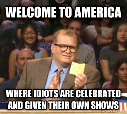 Drew Carey Whose Line Is It Anyway welcome to america where idiots are celebrated and given their own shows , made with livememe meme maker
