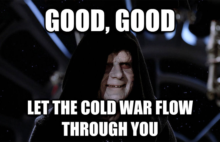 Emperor Palpatine - Good, Good, Let The Hate Flow Through You good, good let the cold war flow through you , made with livememe meme generator