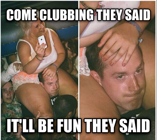 untitled meme come clubbing they said it ll be fun they said , made with livememe meme generator