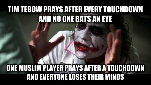 Joker Mind Loss tim tebow prays after every touchdown and no one bats an eye one muslim player prays after a touchdown and everyone loses their minds , made with livememe meme maker