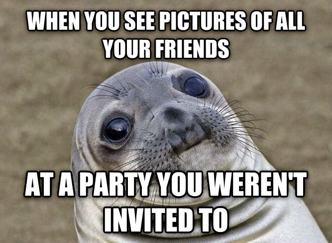 Uncomfortable Situation Seal when you see pictures of all your friends at a party you weren t invited to , made with livememe meme generator