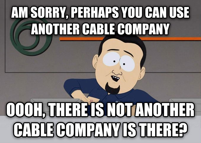Cable Guy Rubbing His Own Raisins am sorry, perhaps you can use another cable company oooh, there is not another cable company is there? , made with livememe meme generator
