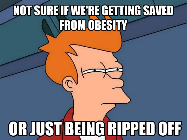 Futurama Fry not sure if we re getting saved from obesity or just being ripped off , made with livememe meme generator