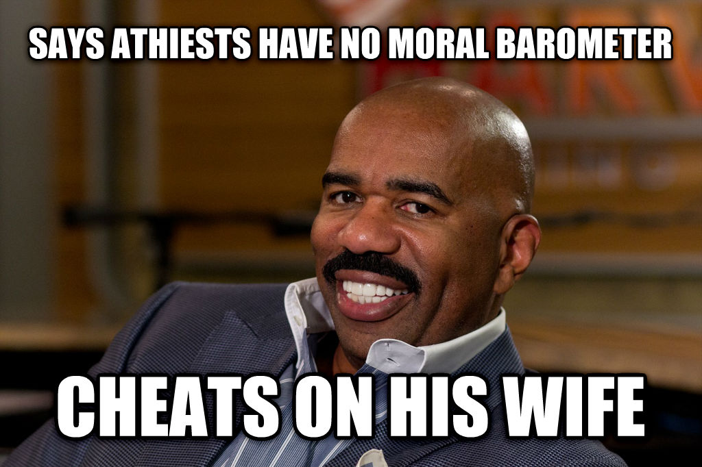 scumbag steve harvey says athiests have no moral barometer cheats on his wife , made with livememe meme generator