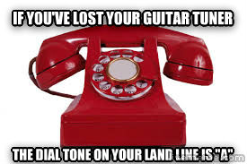 untitled meme if you ve lost your guitar tuner the dial tone on your land line is  a  , made with livememe meme creator