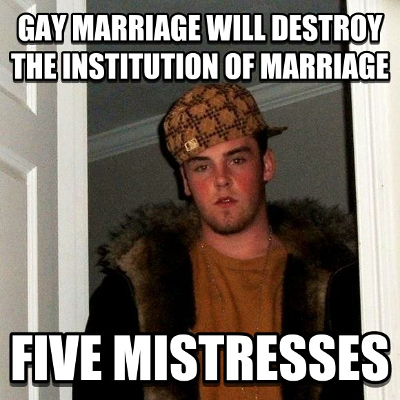 Scumbag Steve sweet marriage will destroy the institution of marriage five mistresses , made with livememe meme creator