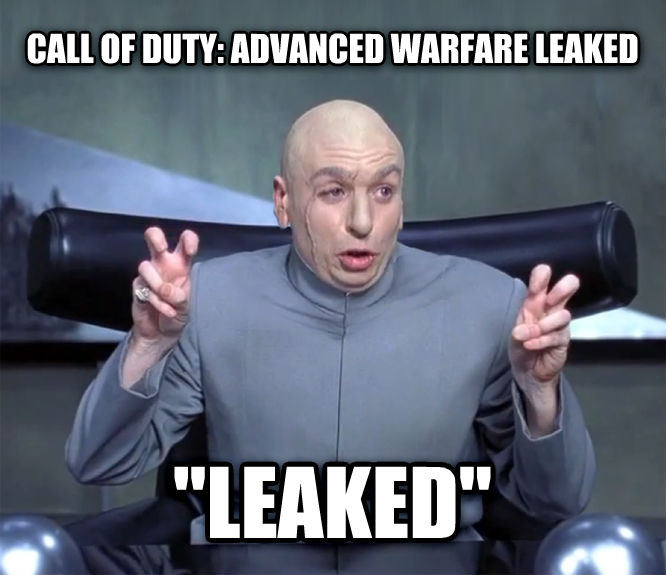 Dr. Evil  Quotation Marks  call of duty: advanced warfare leaked  leaked  , made with livememe meme generator